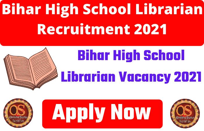 Bihar High School Librarian Vacancy 2021