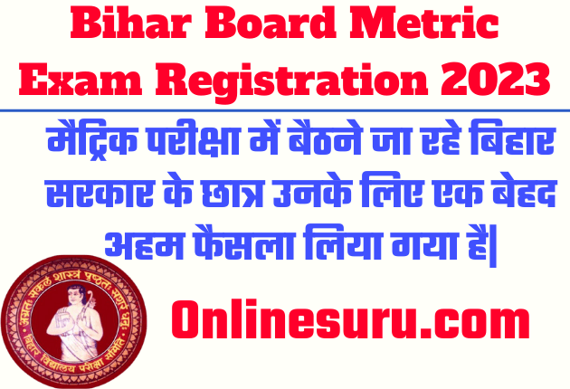 Bihar Board Metric Exam Registration 2023