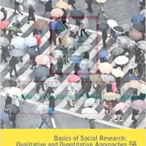 Basics of Social Research Qualitative and Quantitative Approaches, 3E W. Lawrence Neuman, Test Bank.
