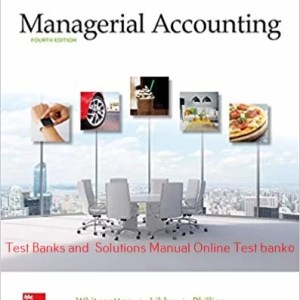 Managerial Accounting 4th Edition By Stacey Whitecotton and Robert Libby and Fred Phillips © 2020 Solution manual