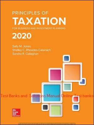 Principles of Taxation for Business and Investment Planning 2020 Edition Sally Jones and Shelley Rhoades Catanach and Sandra Callaghan 23 Edition -Solution manual-