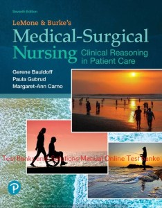 LeMone and Burke's Medical-Surgical Nursing: Clinical Reasoning in Patient Care, 7th Edition Gerene Bauldoff  Paula Gubrud Margaret Carno Test bank and  Solutions Manual ©2020