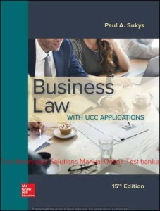 Business Law with UCC Applications 15th Edition By Paul Sukys © 2020 Test Bank and  Solutions Manual