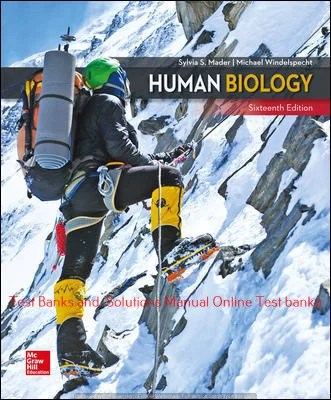 Human Biology 16th Edition By Sylvia Mader and Michael Windelspecht © 2020 Test bank and  Solutions Manual