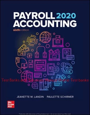 Payroll Accounting 2020 6th Edition By Jeanette Landin and Paulette Schirmer ©2020 Test bank and  Solutions Manual