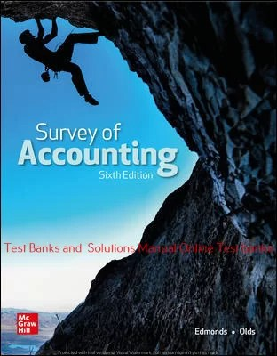 Survey of Accounting 6th Edition By Thomas Edmonds and Christopher Edmonds and Philip Olds and Frances McNair and Bor-Yi Tsay ©2021 Test bank and  Solutions Manual