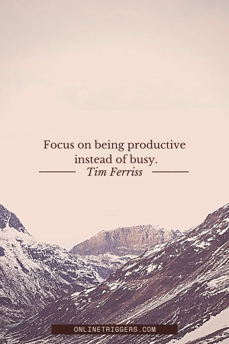 Powerful Business Quotes To Inspire Success & Productivity -Tim Ferris