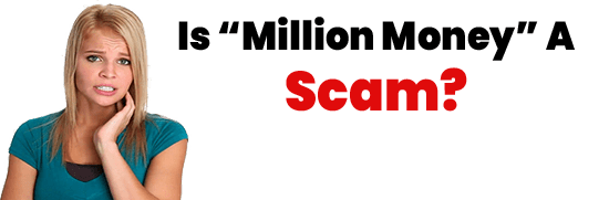 Is Million Money A Scam or Legit Opportunity