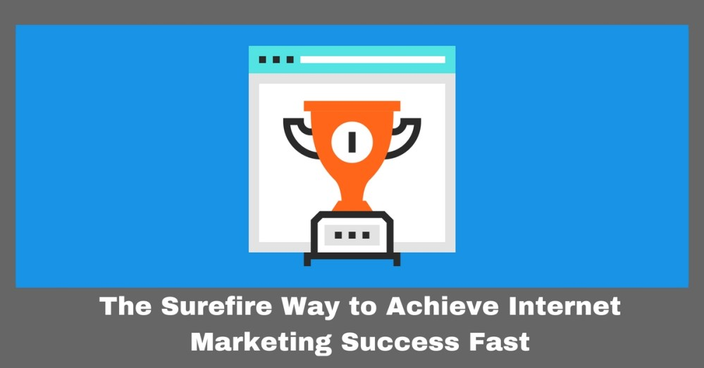 One Surefire Way To Achieve Internet Marketing Success Fas