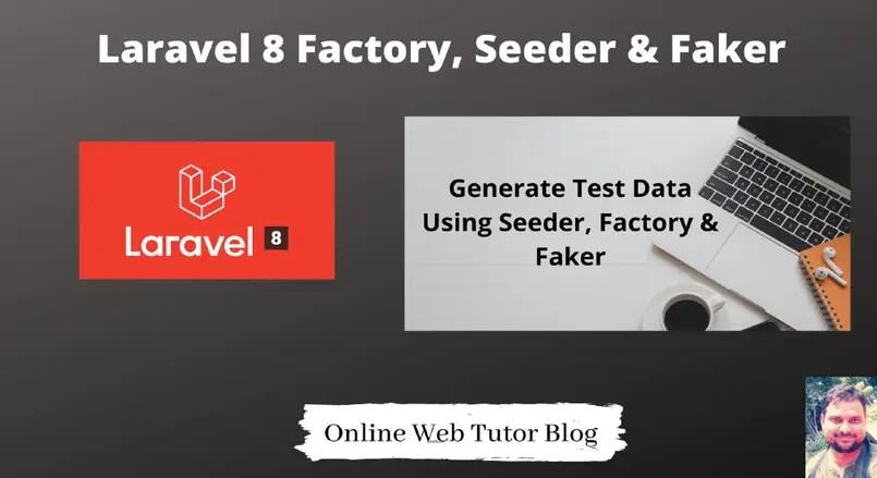 Laravel 8 Factory, Seeder & Faker