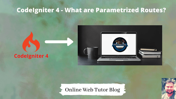CodeIgniter-4-What-are-Parametrized-Routes