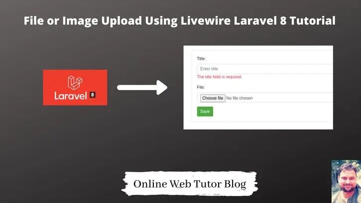 File-or-Image-Upload-Using-Livewire-Laravel-8-Tutorial