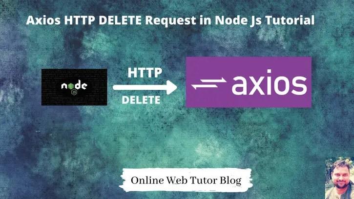 Axios-HTTP-DELETE-Request-in-Node-Js-Tutorial
