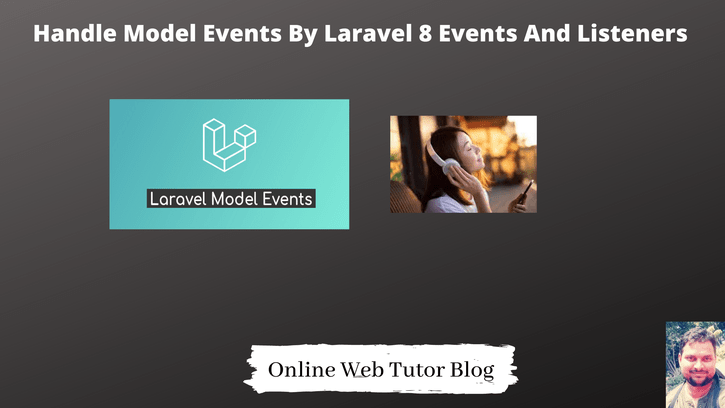 Handle-Model-Events-By-Laravel-8-Events-And-Listeners