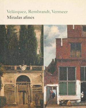 Velázquez, Rembrandt y Vermeer. Miradas afines. Museo del Prado. Hasta el 29 de septiembre.