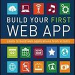 Download free web Development Book Written By Deborah Levinson Build Your First Web App: Learn To Build Web Applications From Scratch2017 edition
