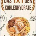 Download Free Cookbook 2017 Edition Written by Suna Heyan : Das 1x1 Der Kohlenhydrate