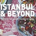 Download Free Cookbook Istanbul And Beyond: Exploring The Diverse Cuisines Of Turkey Written by Robyn Eckhardt 2017 Edition