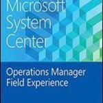 Download Free Book Microsoft System Center Operations Manager Field Experience Written Danny Hermans Edition 2015