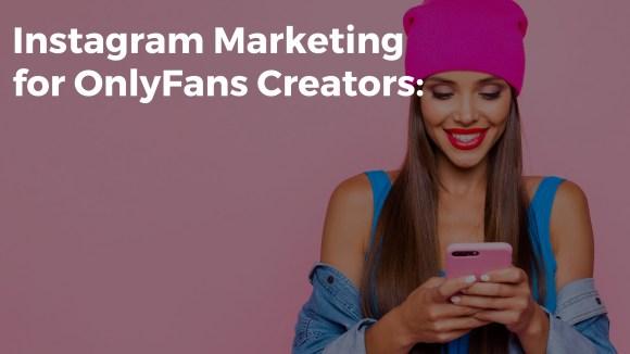 instagram marketing for onlyfans