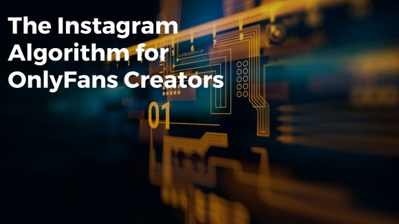 the instagram algorithm for onlyfans creators