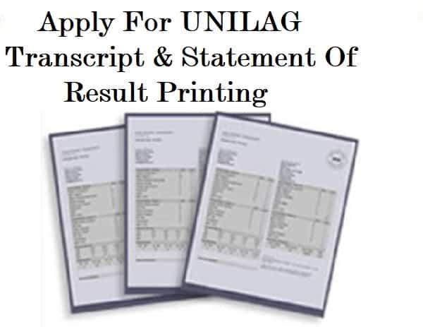 UNILAG Transcript – Apply For UNILAG Transcript & Statement Of Result Printing