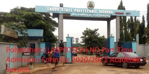 LASPOTECH Part-time form: Lagos State Polytechnic (LASPOTECH) ND Part-Time Admission Form for 2020/2021 Academic Session