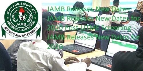 JAMB Releases New Date : JAMB Releases New Dates for 2020 Post-UTME Screening – JAMB Releases New Dates for 2020