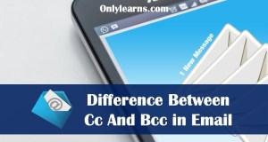 Email में Cc और Bcc क्या है ? Cc And Bcc में क्या फर्क हैं