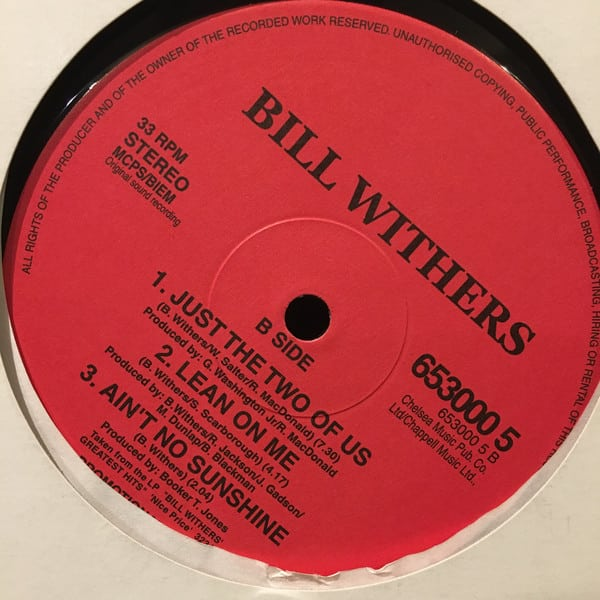 Bill Withers -Lovely Day / Just The Two of Us / Ain´t No Sunshine