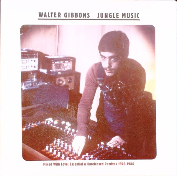 Walter Gibbons ‎– Jungle Music (Mixed With Love: Essential & Unreleased Remixes 1976-1986)