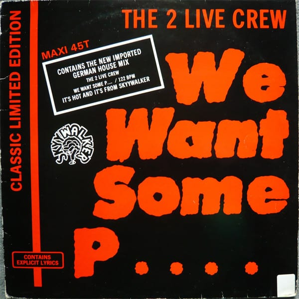 The 2 Live Crew - We Want Some Pussy!