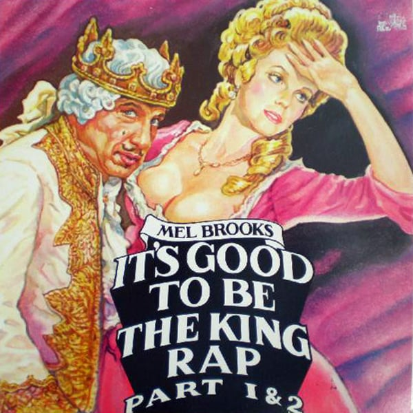 Mel Brooks ‎- It's Good To Be The King Rap
