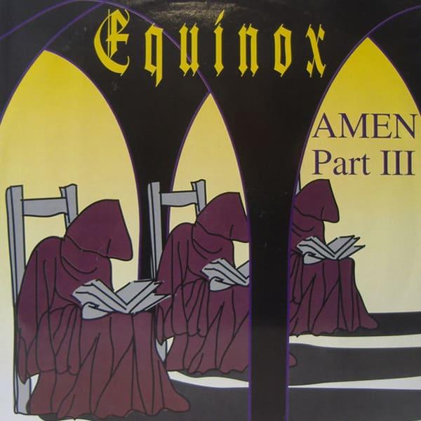 Equinox – Amen-Part III