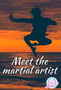 Meet the martial artist