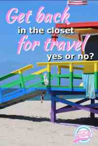 Get back in the closet for travel?