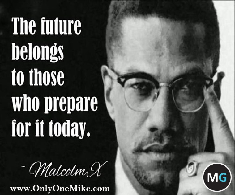Malcolm X Quote | Only One Mike