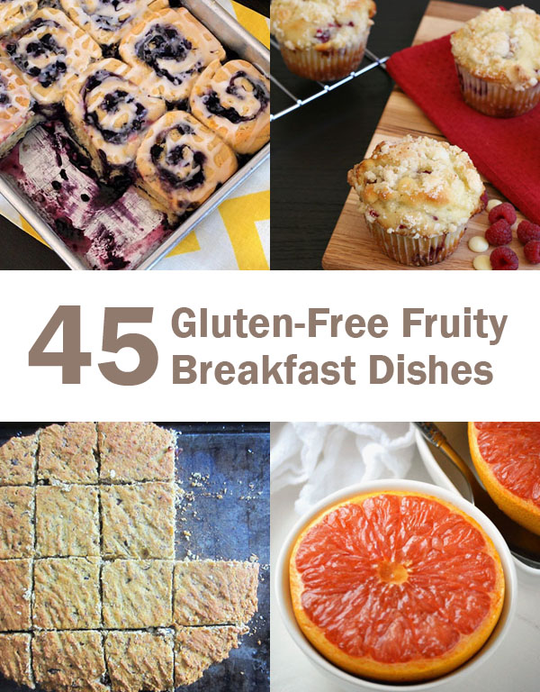 45 Gluten-Free Fruity Breakfast Dishes