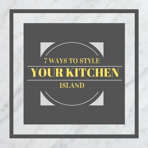 7 Ways to style your kitchen island