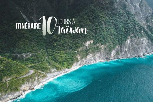 Vacances Ardèches - Mon itinéraire à Taïwan : 10 jours de voyage pour voir l'essentiel | On met les voiles