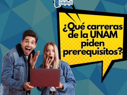 ¿Sabes qué carreras de la UNAM piden prerrequisitos ?