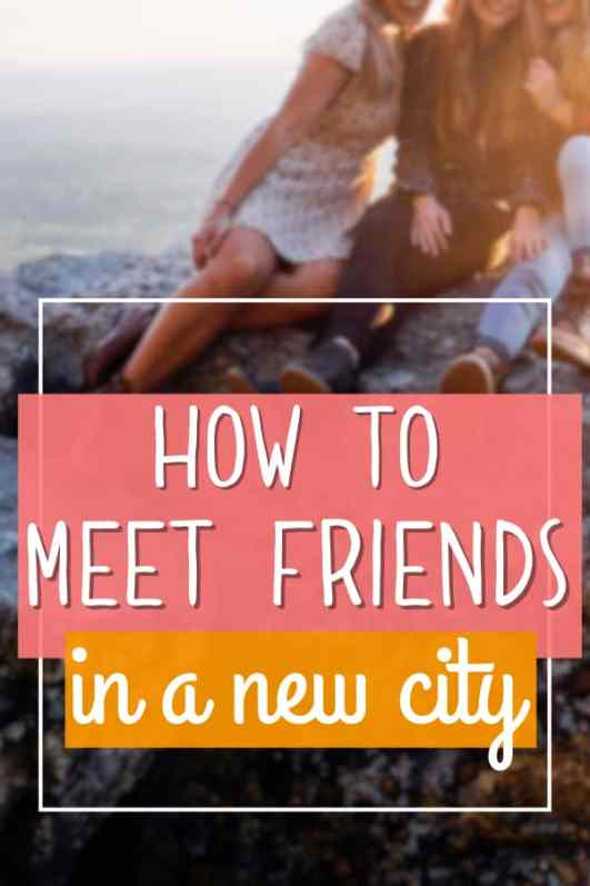 how do i meet friends in a new city