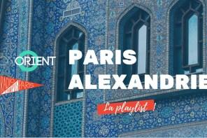 ONORIENTUNES #32 – Le 13è mois de PARIS-ALEXANDRIE