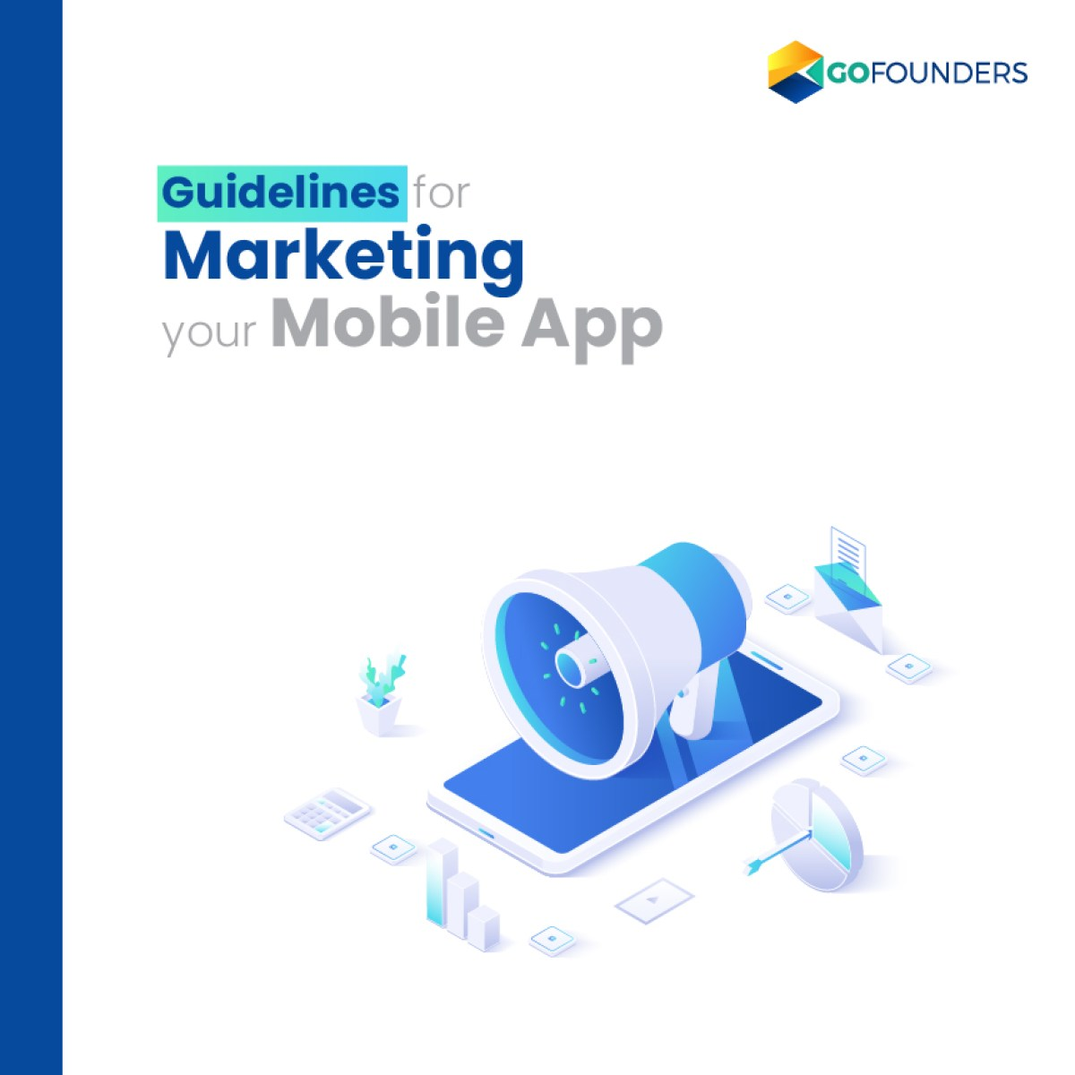 Get Started With Marketing Your Mobile App Using These Guidelines