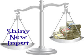 How do we weigh the value of the shiny new input?