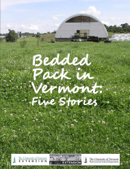 This new publication by Rachel Gilker, Josh Bakelaar, Mark Canella and Deborah Neher of the Center for Sustainable Agriculture is a great resource for learning more about bedded packs and how they might work for you.  Just click to download the free, full publication!