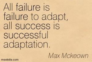 Quotation-Max-Mckeown-evolution-success-improvement-failure-inspirational-innovation-change-Meetville-Quotes-150192