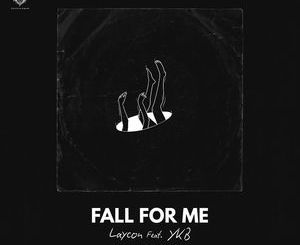 Layvon Ft. YKB E28093 Fall For Me Download