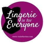 Lingerie is for Everyone badge.