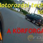 motorozasi-technikak-korforgalom-nyit